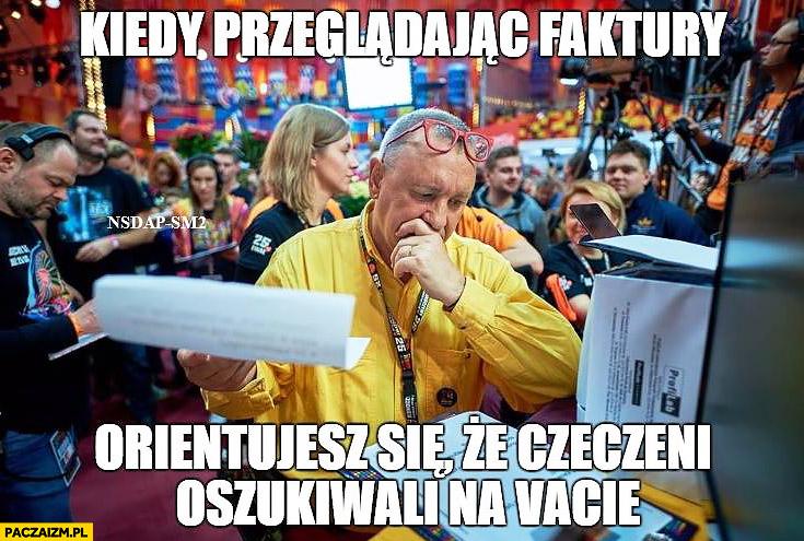 Jurek Owsiak kiedy przeglądając faktury orientujesz się, że Czeczeni oszukiwali na vacie