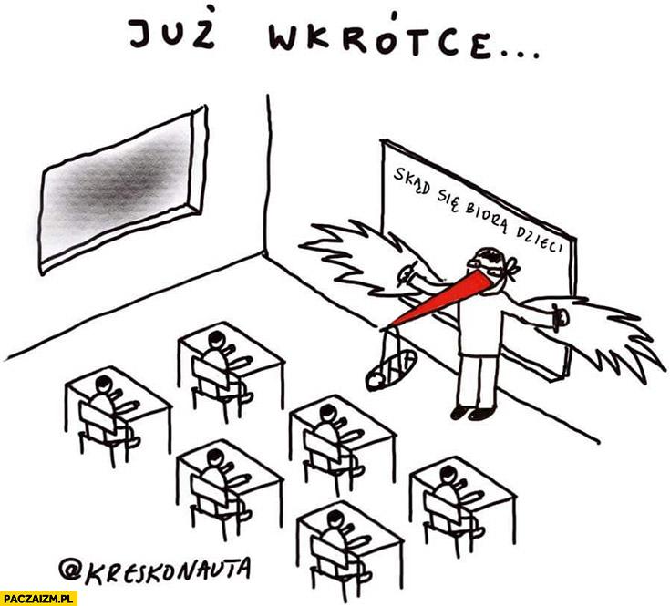 Już wkrótce w polskiej szkole skąd się biorą dzieci nauczyciel przebrany za bociana kreskonauta