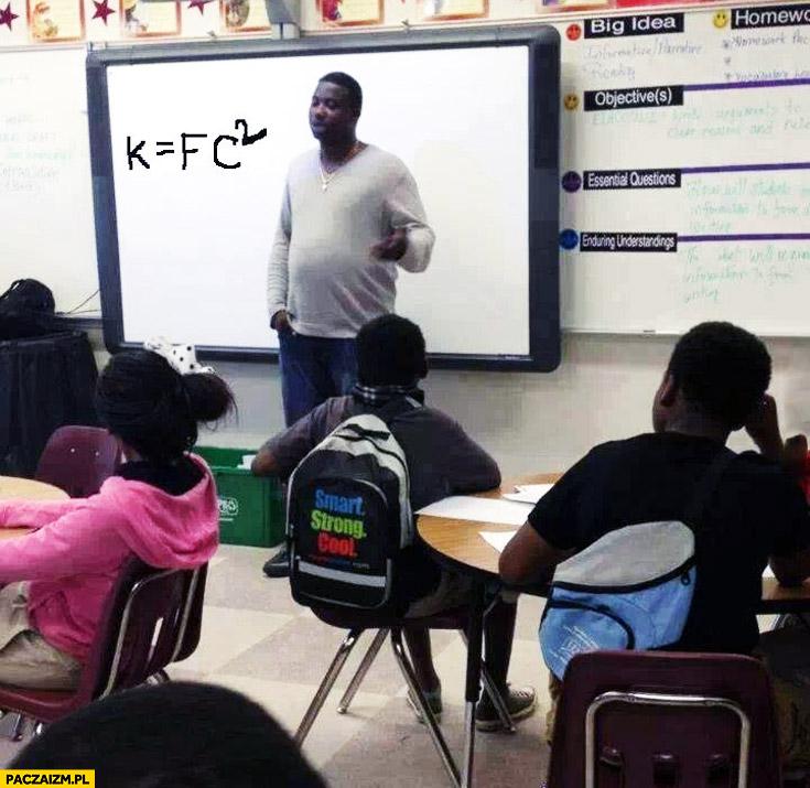 K równa się f c kwadrat murzyn KFC szkoła