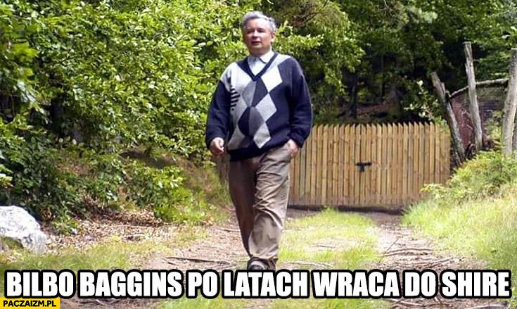 Kaczyński Bilbo Baggins po latach wraca do Shire