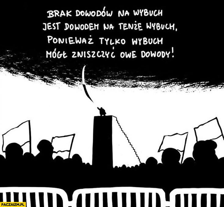 Kaczyński brak dowodów na wybuch jest dowodem na tenże wybuch ponieważ tylko wybuch mógł zniszczyć owe dowody miesięcznica Smoleńska