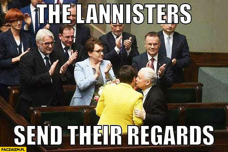 Kaczyński całuje Szydlo Lannisterowie przesyłają pozdrowienia Lannisters send their regards