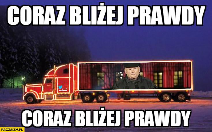 Kaczyński coraz bliżej prawdy ciężarówka Coca-Cola coraz bliżej święta
