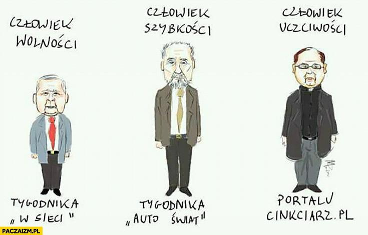 """Kaczyński człowiek wolności tygodnika """"W Sieci"""", Macierewicz człowiek szybkości tygodnika """"Auto Świat, Rydzyk człowiek uczciwości portalu Cinkciarz.pl"""
