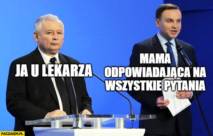 Kaczyński Duda ja u lekarza mama odpowiadająca na wszystkie pytania