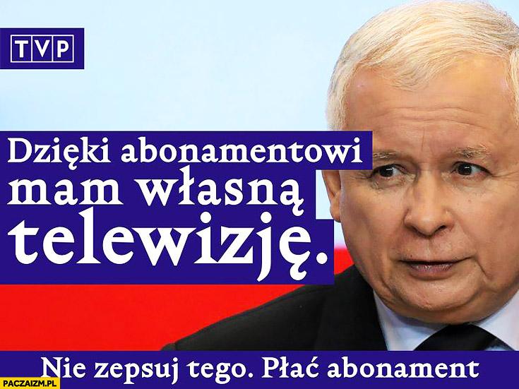 Kaczynski dzięki abonamentowi mam własną telewizję, nie zepsuj tego, płać abonament reklama TVP przeróbka
