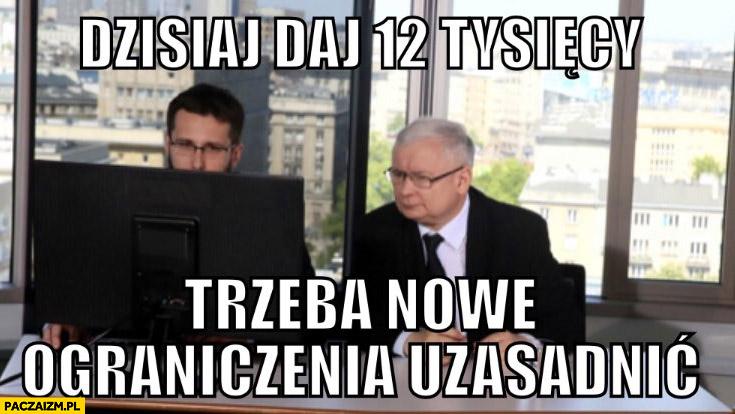 Kaczyński dzisiaj daj 12 tysięcy trzeba nowe ograniczenia uzasadnić Fogiel