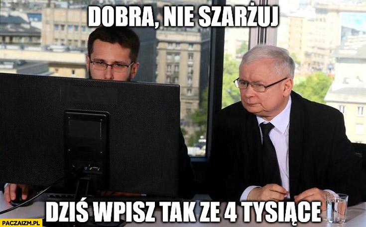 Kaczyński Fogiel dobra nie szarżuj dziś wpisz tak ze 4 tysiące zachorowań covid koronawirus