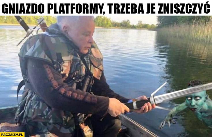 Kaczyński gniazdo Platformy trzeba je zniszczyć