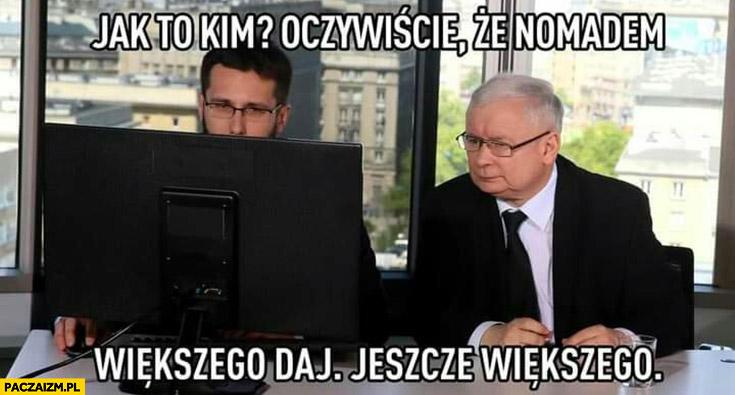 Kaczyński gra w Cyberpunka, jak to kim oczywiscie, że Nomadem większego daj, jeszcze większego