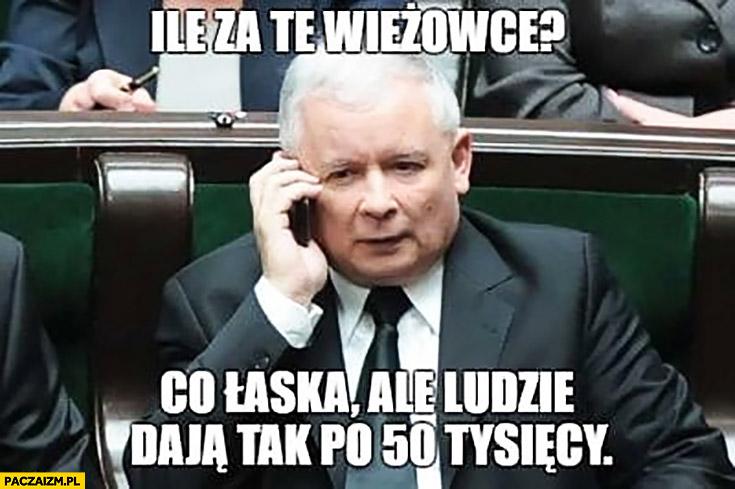 Kaczyński ile za te wieżowce? Co łaska ale ludzie dają tak po 50 tysięcy ksiądz