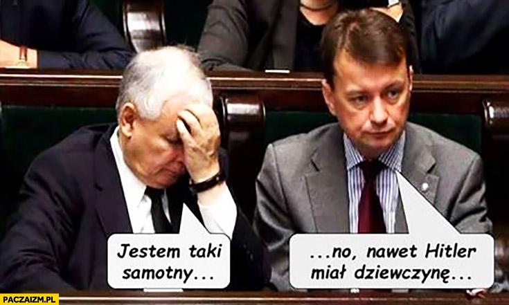 Kaczyński: jestem taki samotny. No, nawet Hitler miał dziewczynę Błaszczak