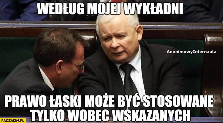 Kaczyński Kamiński według mojej wykładni prawo łaski może być stosowane tylko wobec wskazanych