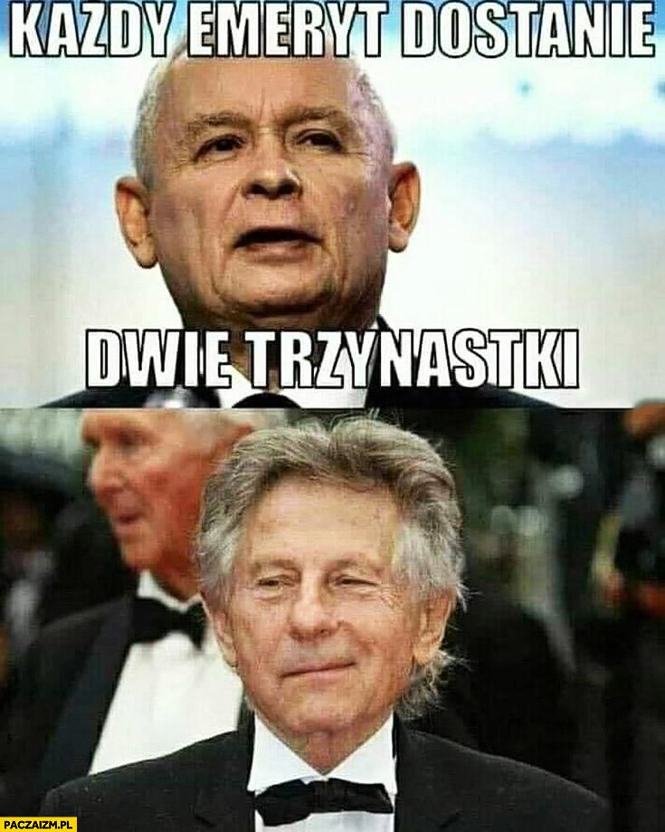 Kaczyński każdy emeryt dostanie dwie trzynastki Polański zadowolony