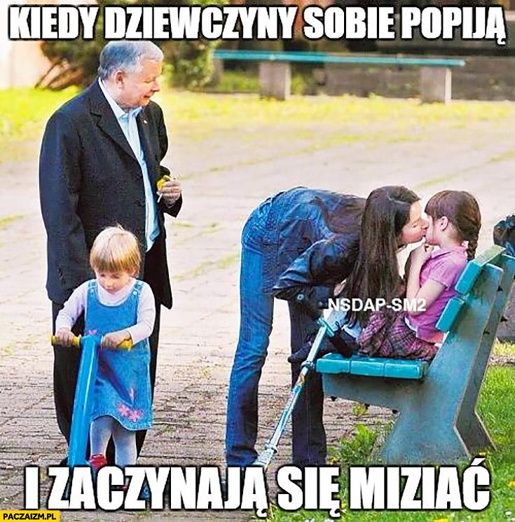 Kaczyński kiedy dziewczyny sobie popija i zaczynają się miziać Marta Kaczyńska