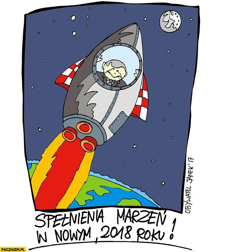 Kaczyński leci na księżyc spełnienia marzeń w nowym 2018 roku Obywatel Janek