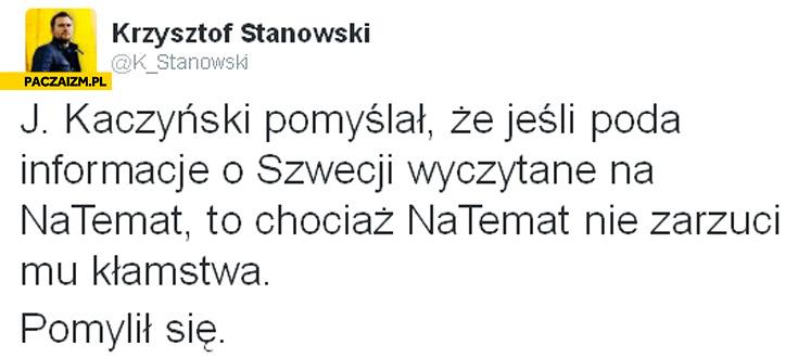 Kaczyński myślał że jeśli poda informacje o Szwecji z natemat to chociaż natemat nie zarzuci mu kłamstwa pomylił się