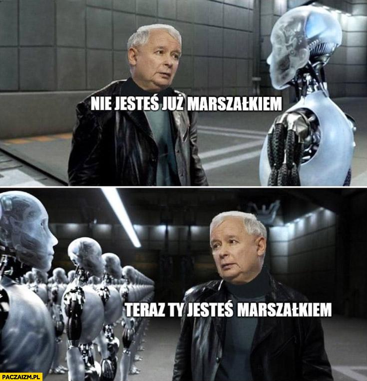 Kaczyński nie jesteś już marszałkiem, teraz Ty jesteś marszałkiem