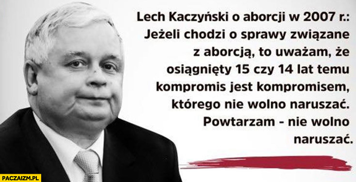 Kaczyński o aborcji cytat kompromis jest kompromisem którego nie wolno naruszać