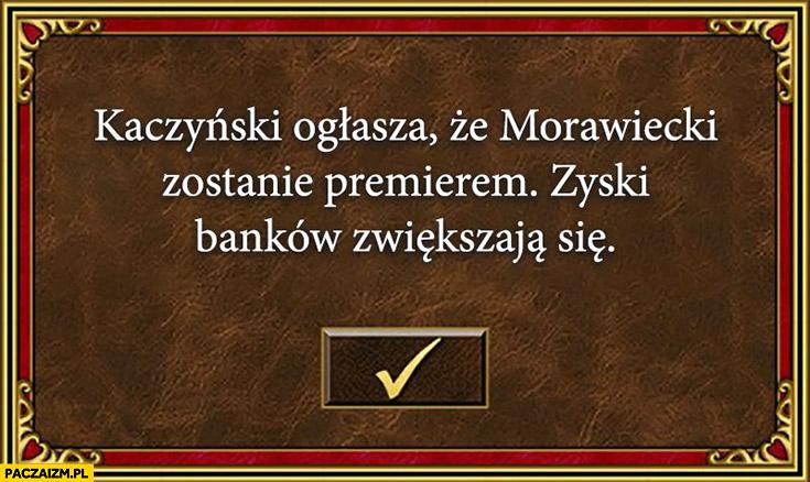 Kaczyński ogłasza, że Morawiecki zostanie premierem, zyski banków zwiększają się. Napis Heroes of Might and Magic