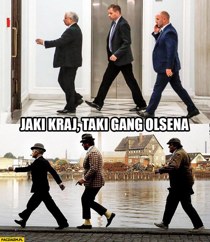 Kaczyński PiS jaki kraj taki Gang Olsena porównanie