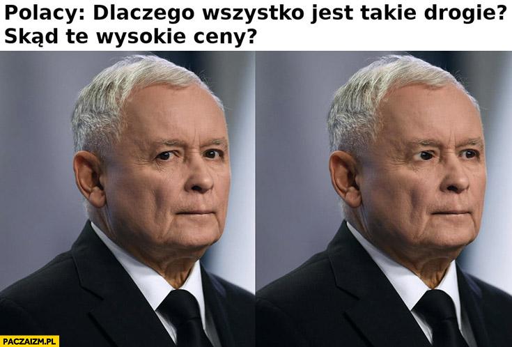 Kaczyński PiS Polacy pytają dlaczego wszystko jest takie drogie skąd te wysokie ceny?