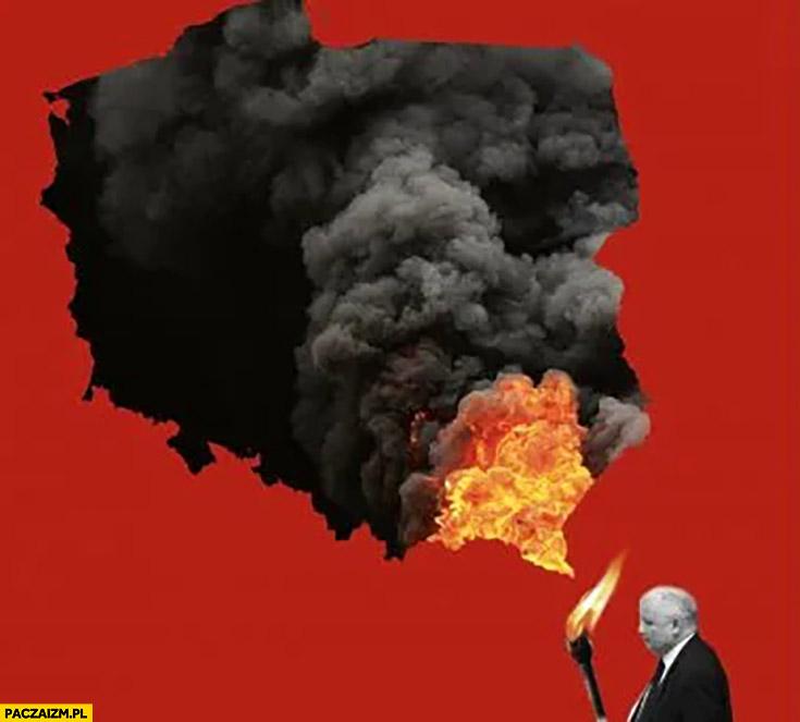 Kaczyński podpalił Polskę pochodnia przeróbka pali się