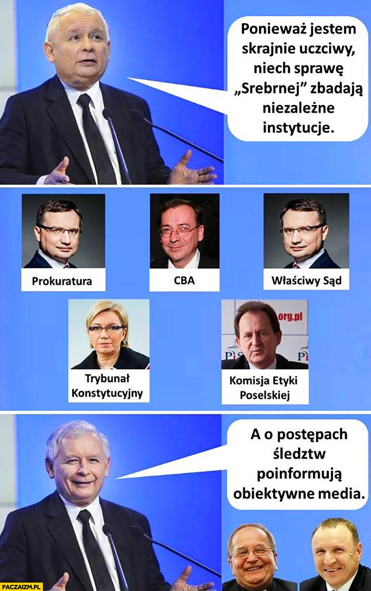 Kaczyński ponieważ jestem uczciwy niech sprawę Srebrnej zbadają niezależne instytucje PiSu a o śledztwie informują obiektywne media TVP Rydzyk