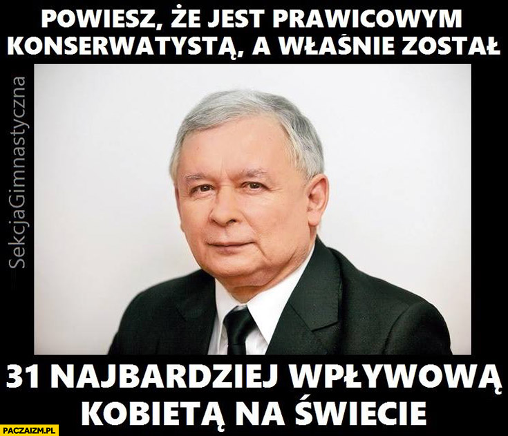 Kaczyński powiesz, że jest prawicowym konserwatystą a właśnie został 31 najbardziej wpływową kobietą na świecie Beata Szydło sekcja gimnastyczna