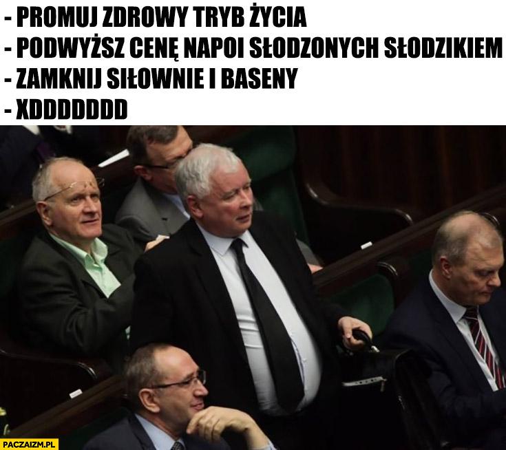Kaczyński promuj zdrowy tryb życia, podnieś cenę napoi słodzonych słodzikiem, zamknij siłownie i baseny