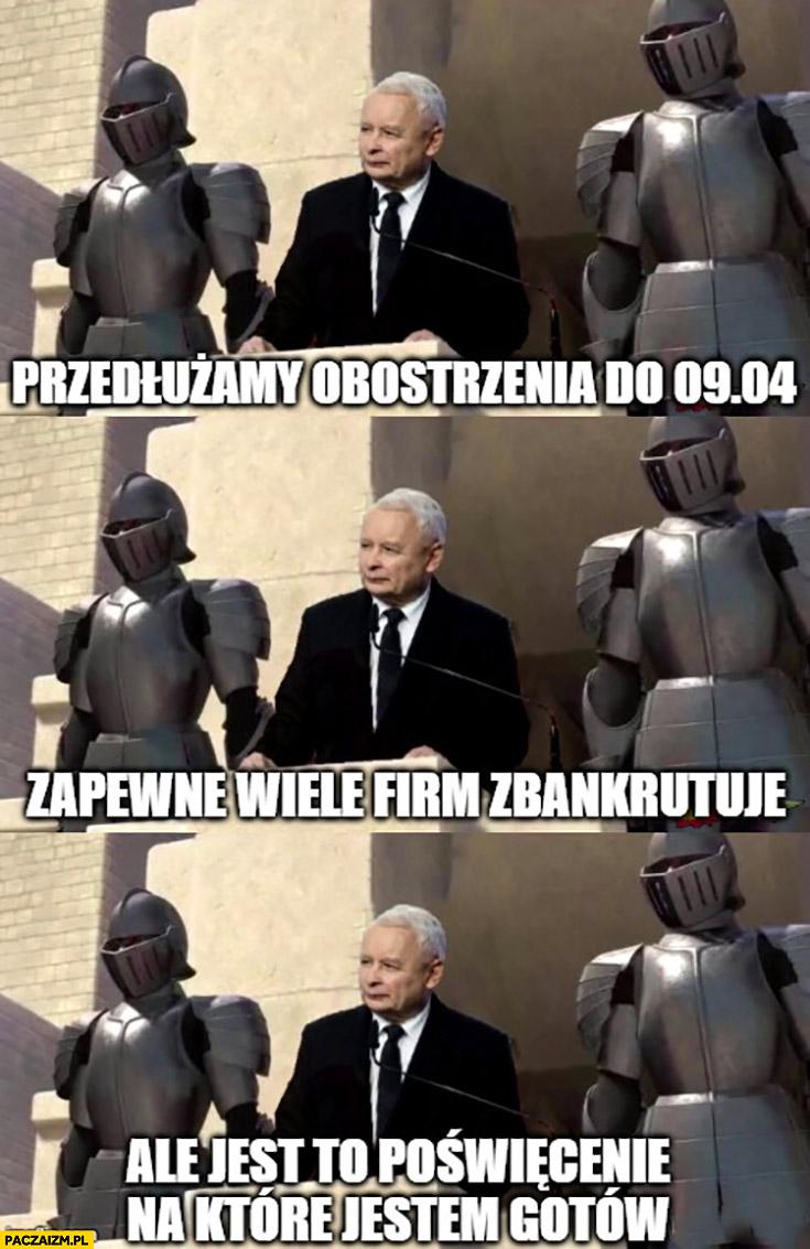 Kaczyński przedłużamy obostrzenia do 9.04, zapewne wiele firm zbankrutuje ale jest to poświecenie na które jestem gotów