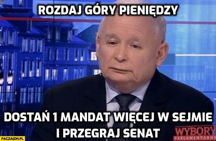 Kaczyński rozdaj góry pieniędzy, dostań 1 mandat więcej w sejmie i przegraj senat