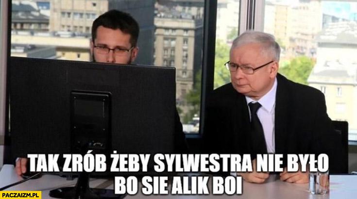 Kaczyński tak zrób żeby sylwestra nie było bo się kot Alik boi Fogiel