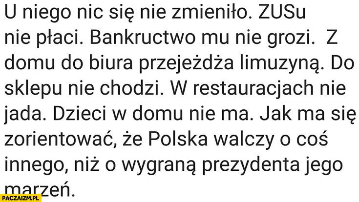 Kaczyński u niego nic się nie zmieniło: ZUSu nie płaci, bankructwo nie grozi, do sklepu nie chodzi, dzieci nie ma koronawirus