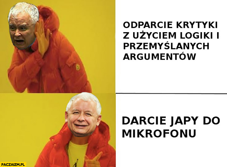 Kaczyński w sejmie odparcie krytyki z użyciem logiki i argumentów vs darcie japy do mikrofonu mem Drake
