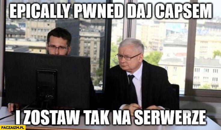 Kaczyński włam do CD Projekt epically pwned daj capsem i zostaw tak na serwerze Fogiel