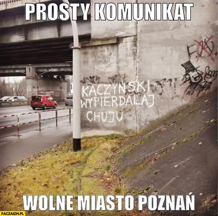 Kaczyński wypierdzielaj chamie prosty komunikat wolne miasto Poznań