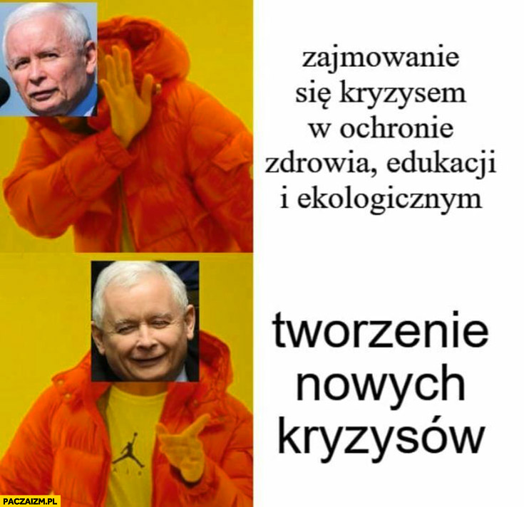 Kaczyński zajmowanie się kryzysem w ochronie zdrowia edukacji i ekologicznym, nie chce woli tworzenie nowych kryzysów