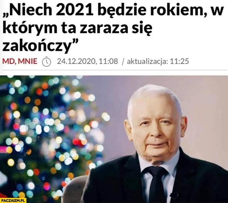 Kaczyński życzenia niech 2021 będzie rokiem w którym ta zaraza się zakończy