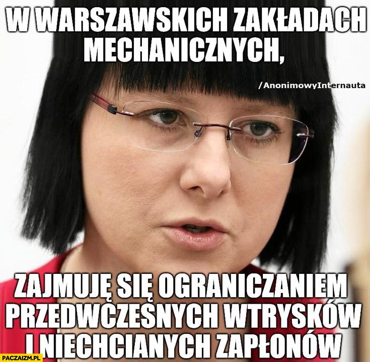 Kaja Godek w warszawskich zakładach mechanicznych zajmuje się ograniczeniem przedwczesnych wytrysków i niechcianych zapłonów anonimowy internauta