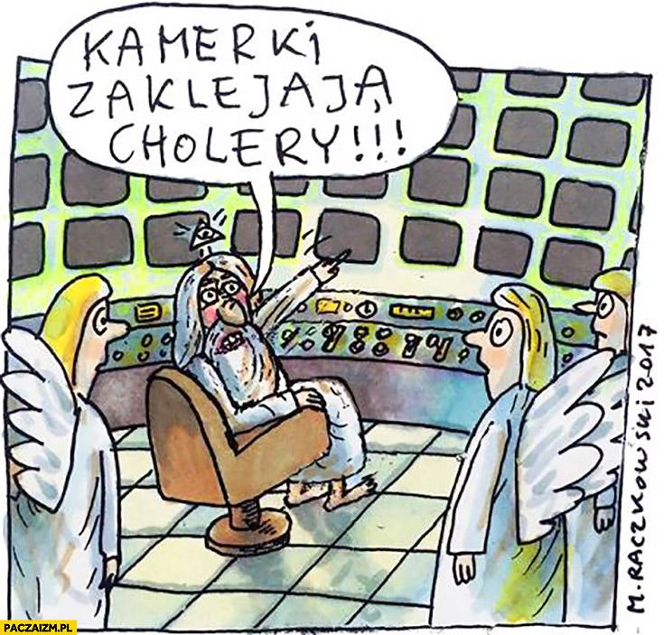 Kamerki zaklejają cholery! Bóg jak wielki brat Raczkowski