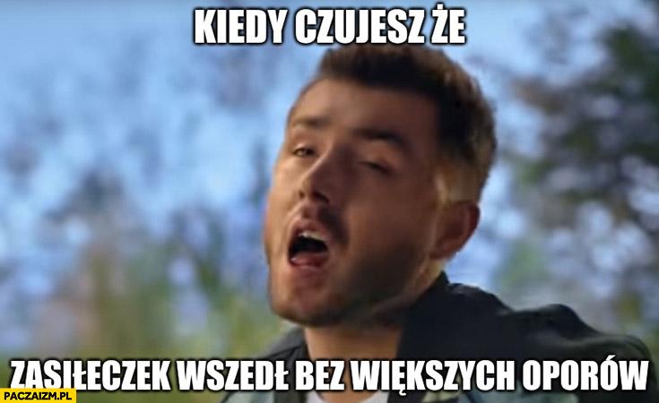 Kamil Bednarek kiedy czujesz, że zasiłeczek wszedł bez większych oporów