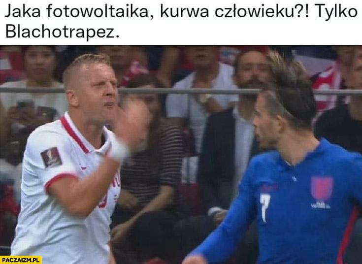 Kamil Glik jaka fotowoltaika człowieku, tylko blachotrapez! Mecz reprezentacja polski