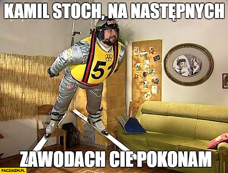 Kamil Stoch na następnych zawodach Cię pokonam Pan Boczek Świat według Kiepskich