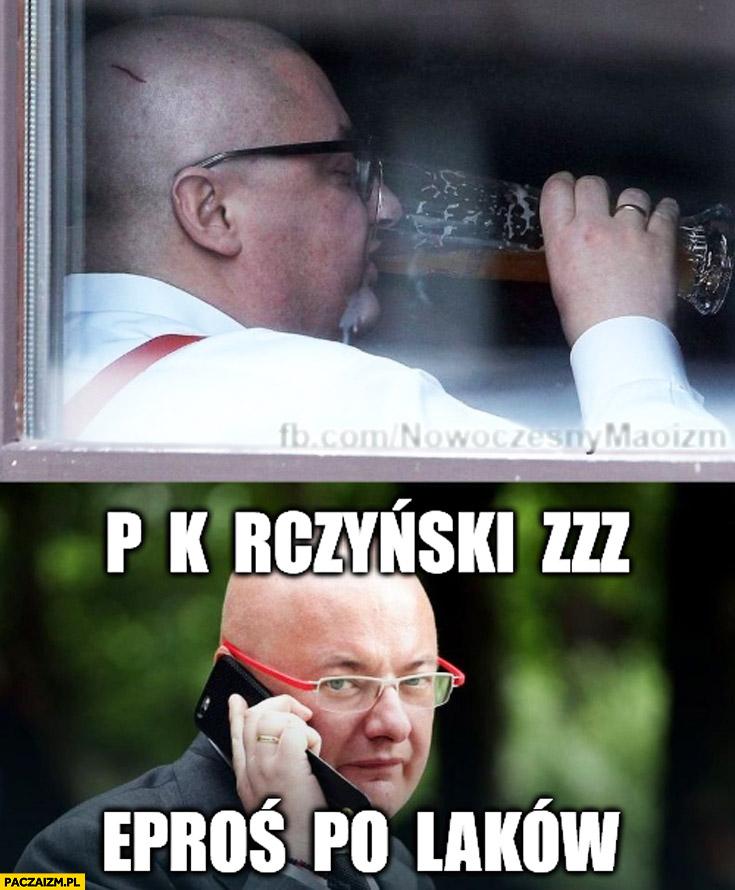 Kamiński piwko p k rczyński zzz eproś po laków Kaczyński przeproś Polaków