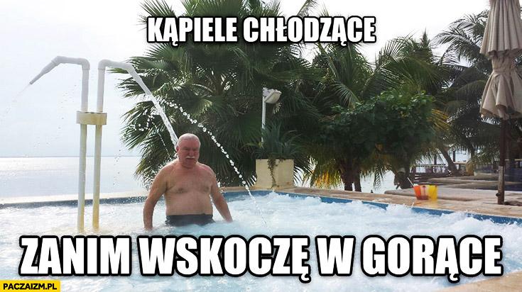 Kąpiele chłodzące zanim wskoczę w gorące Lech Wałęsa wykop