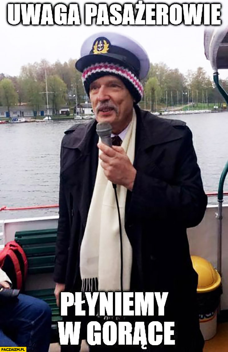 Kapitan Korwin na statku uwaga pasażerowie płyniemy w gorące