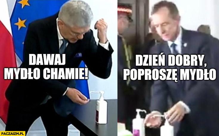 Karczewski dawaj mydło chamie Grodzki dzień dobry poproszę mydło