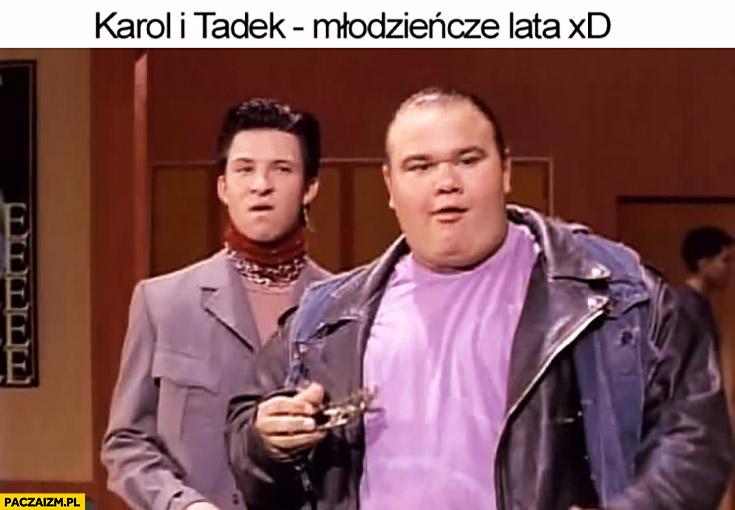 Karol i Tadek młodzieńcze lata. Miodowe lata Norek
