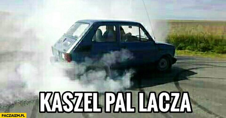 Kaszel pal lacza palacza maluch Fiat 126p